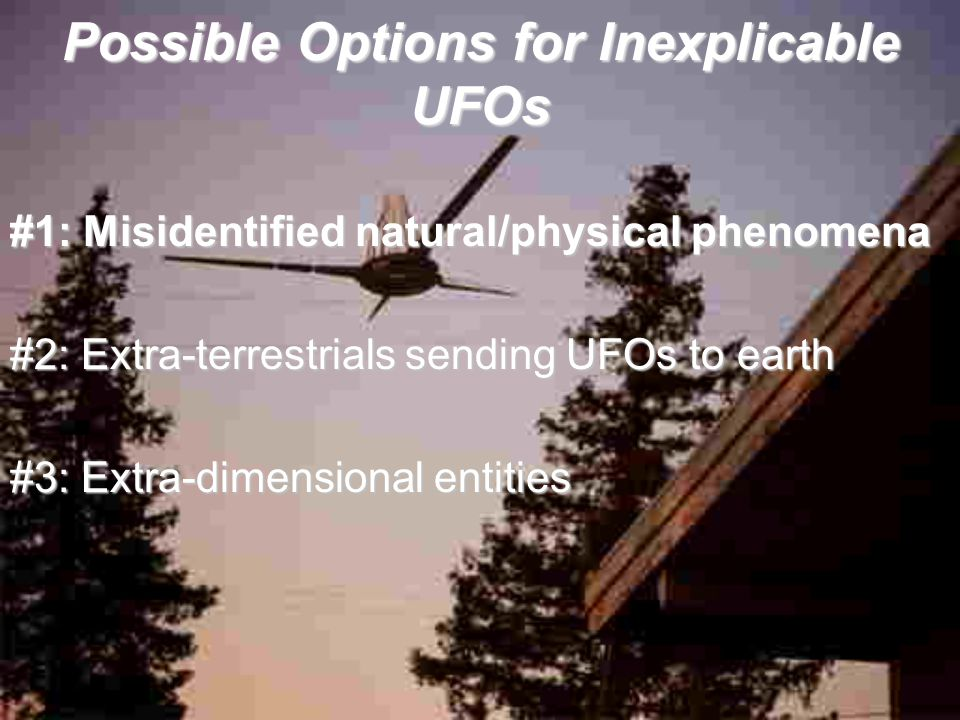 Possible Options for Inexplicable UFOs
