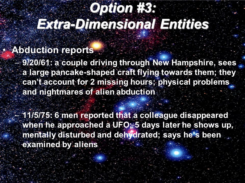 Option #3: Extra-Dimensional Entities