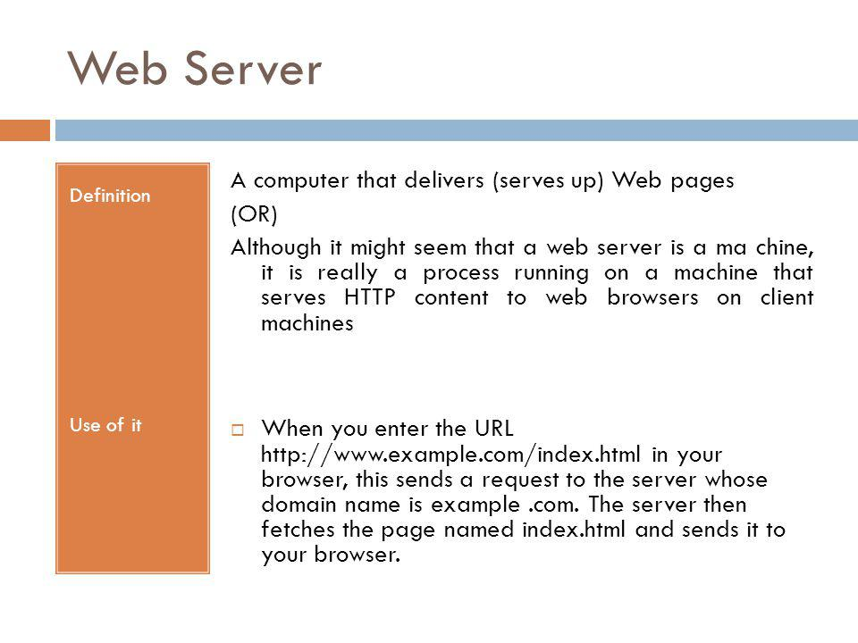Web Server A computer that delivers (serves up) Web pages (OR)