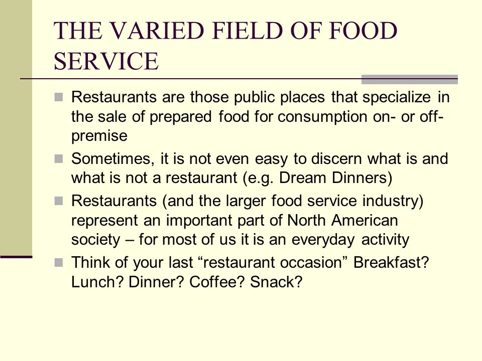 THE VARIED FIELD OF FOOD SERVICE