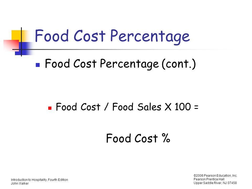 Food Cost Percentage Food Cost Percentage (cont.) Food Cost %