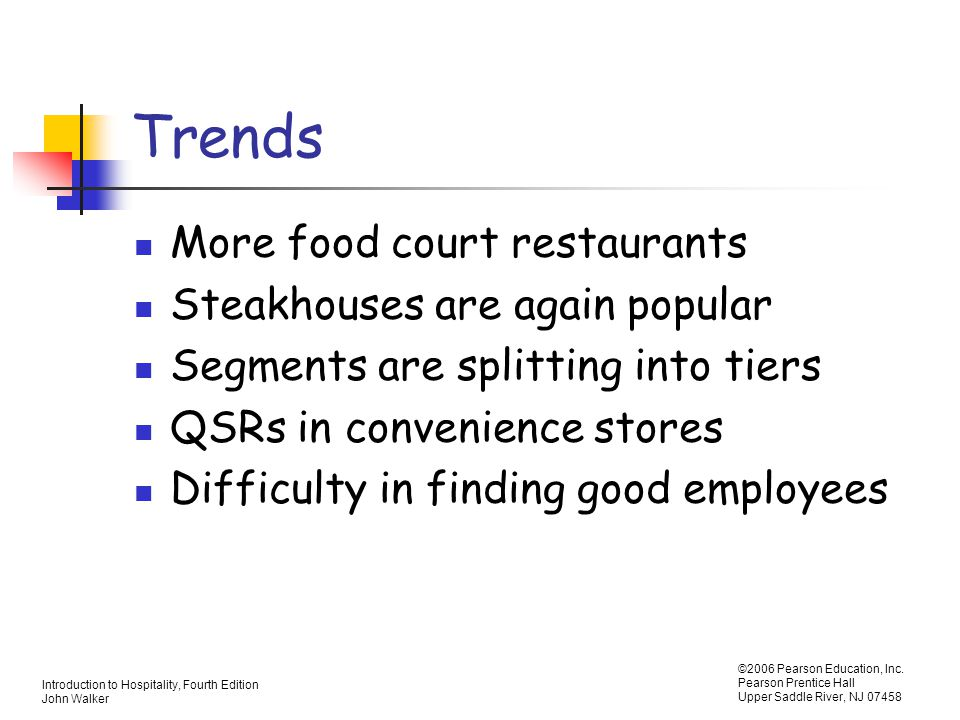 Trends More food court restaurants Steakhouses are again popular