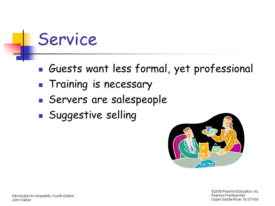 Service Guests want less formal, yet professional