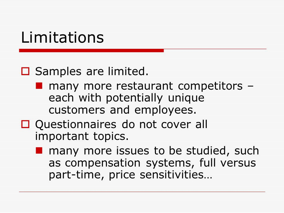 Limitations Samples are limited.