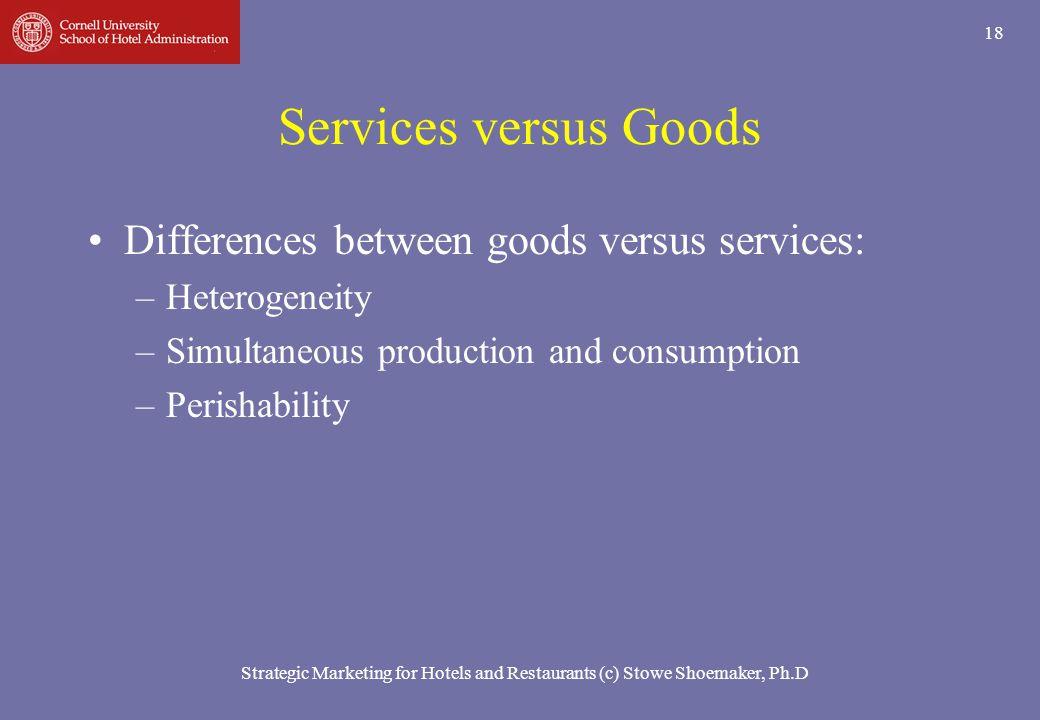 Services versus Goods Differences between goods versus services: