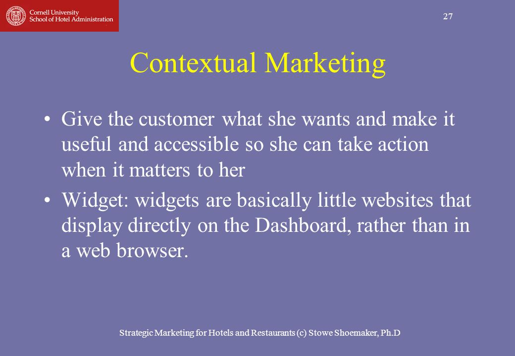 Contextual Marketing Give the customer what she wants and make it useful and accessible so she can take action when it matters to her.