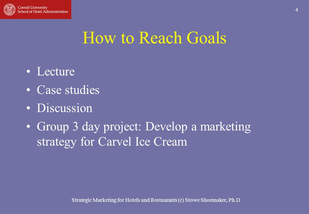 How to Reach Goals Lecture Case studies Discussion