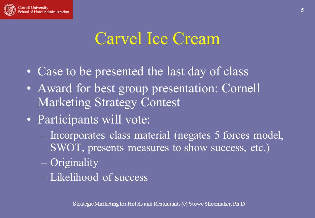 Carvel Ice Cream Case to be presented the last day of class