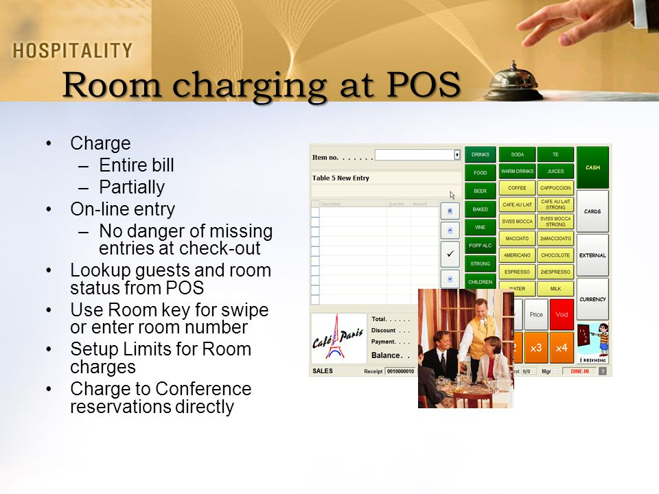 Room charging at POS Charge Entire bill Partially On-line entry