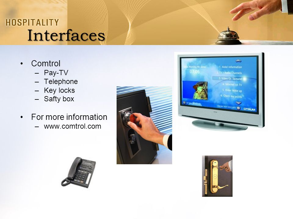 Interfaces Comtrol For more information Pay-TV Telephone Key locks