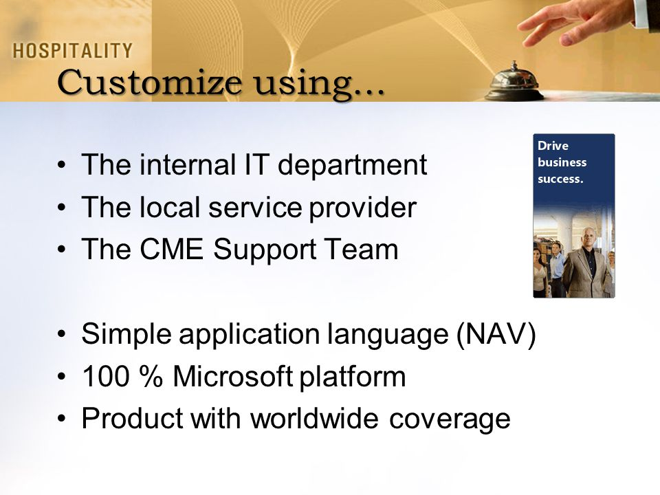 Customize using... The internal IT department