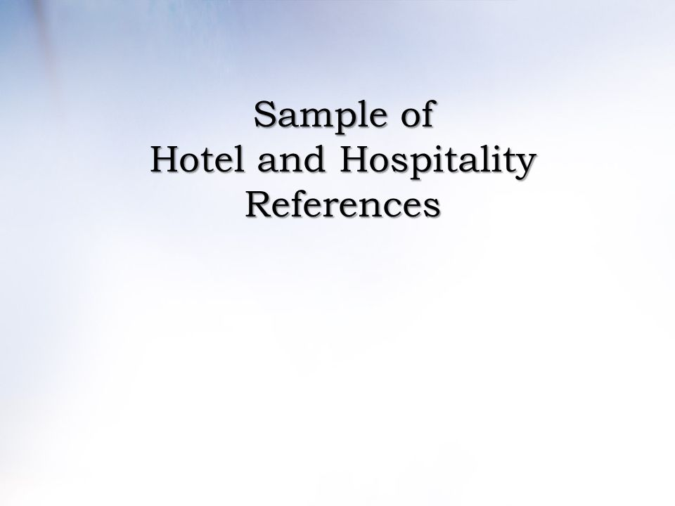 Sample of Hotel and Hospitality References