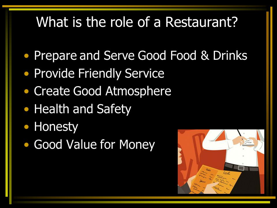 What is the role of a Restaurant