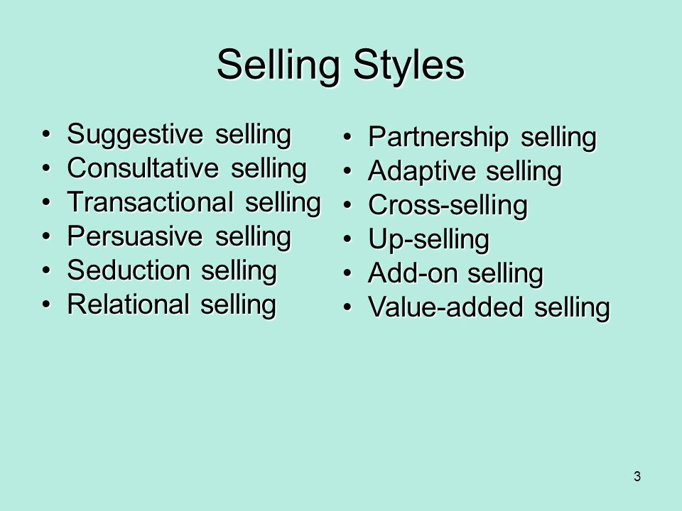Selling Styles Suggestive selling Partnership selling
