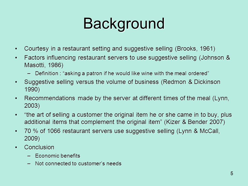 Background Courtesy in a restaurant setting and suggestive selling (Brooks, 1961)