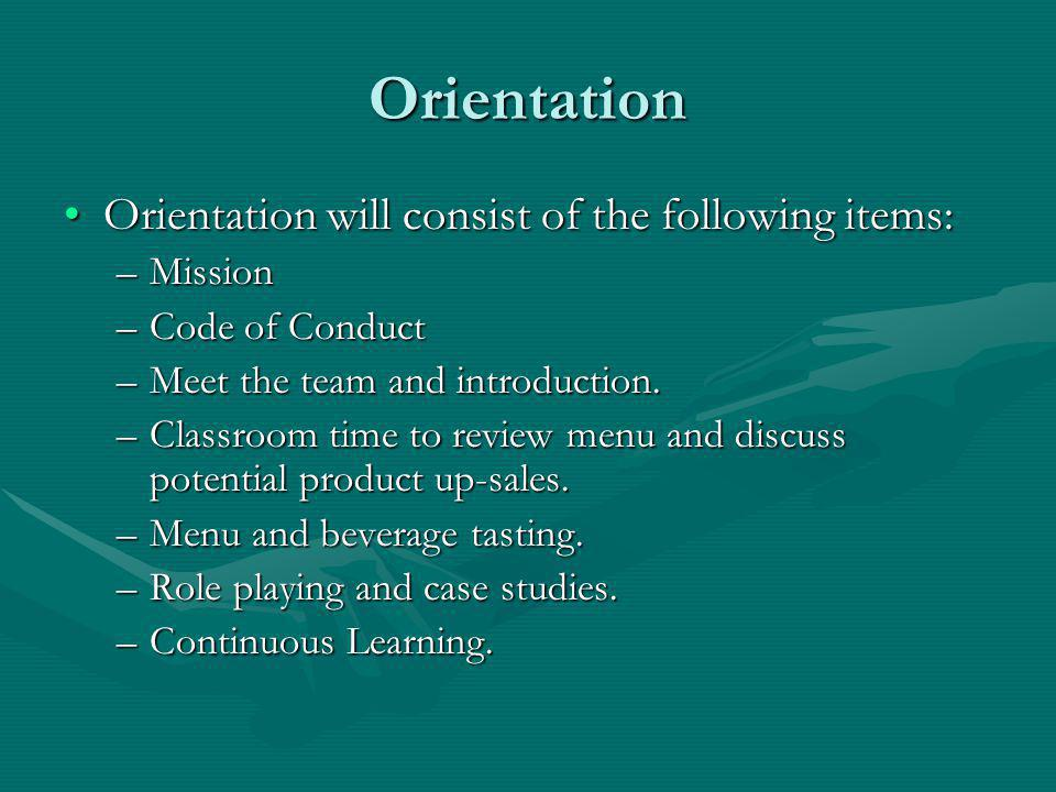 Orientation Orientation will consist of the following items: Mission