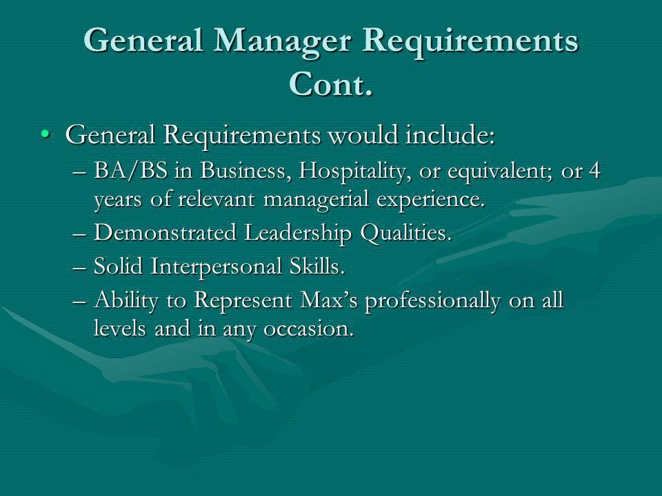 General Manager Requirements Cont.
