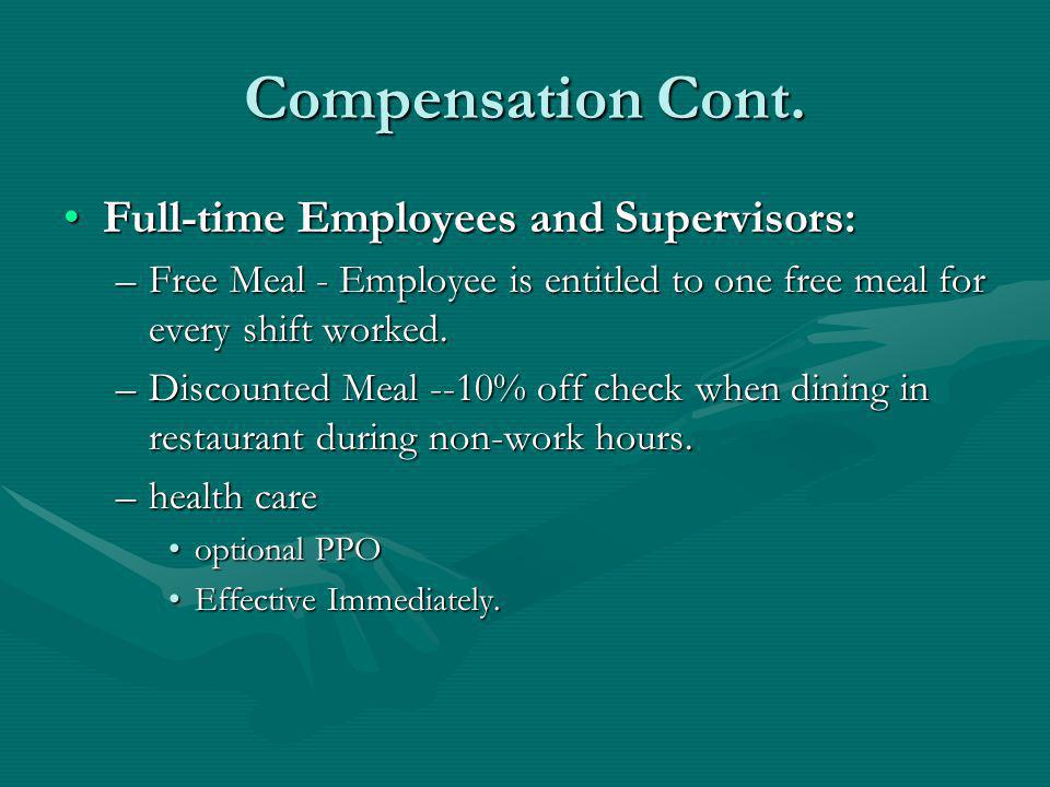 Compensation Cont. Full-time Employees and Supervisors: