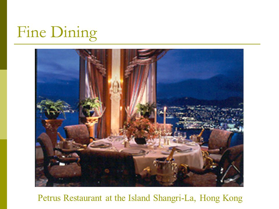 Fine Dining Petrus Restaurant at the Island Shangri-La, Hong Kong