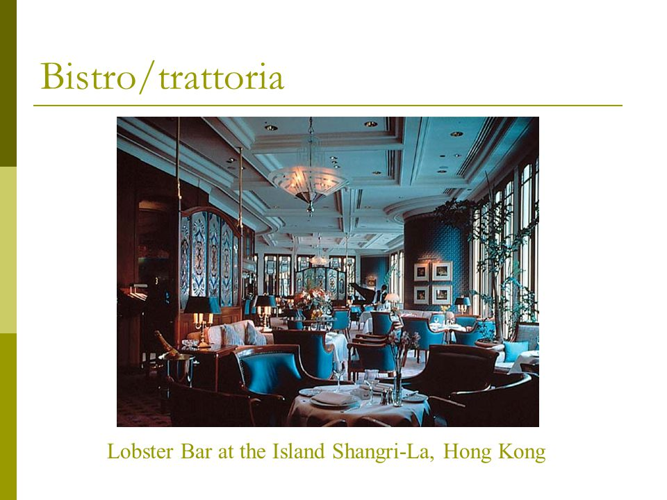 Bistro/trattoria Lobster Bar at the Island Shangri-La, Hong Kong