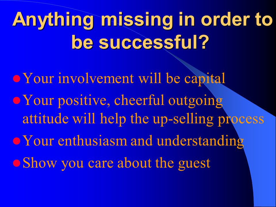 Anything missing in order to be successful