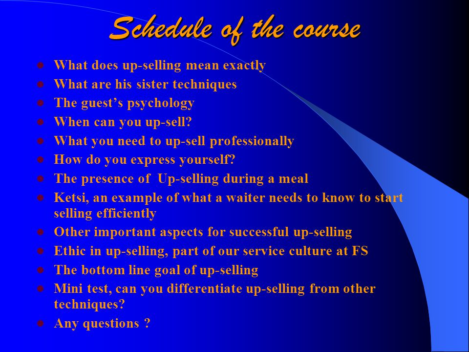 Schedule of the course What does up-selling mean exactly