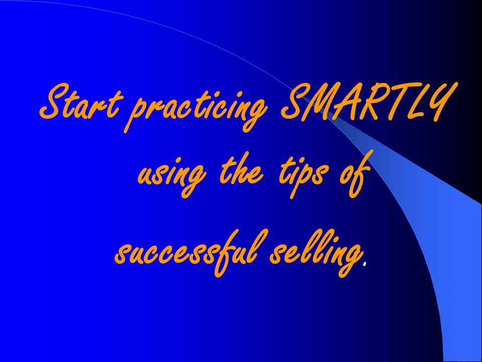 Start practicing SMARTLY using the tips of