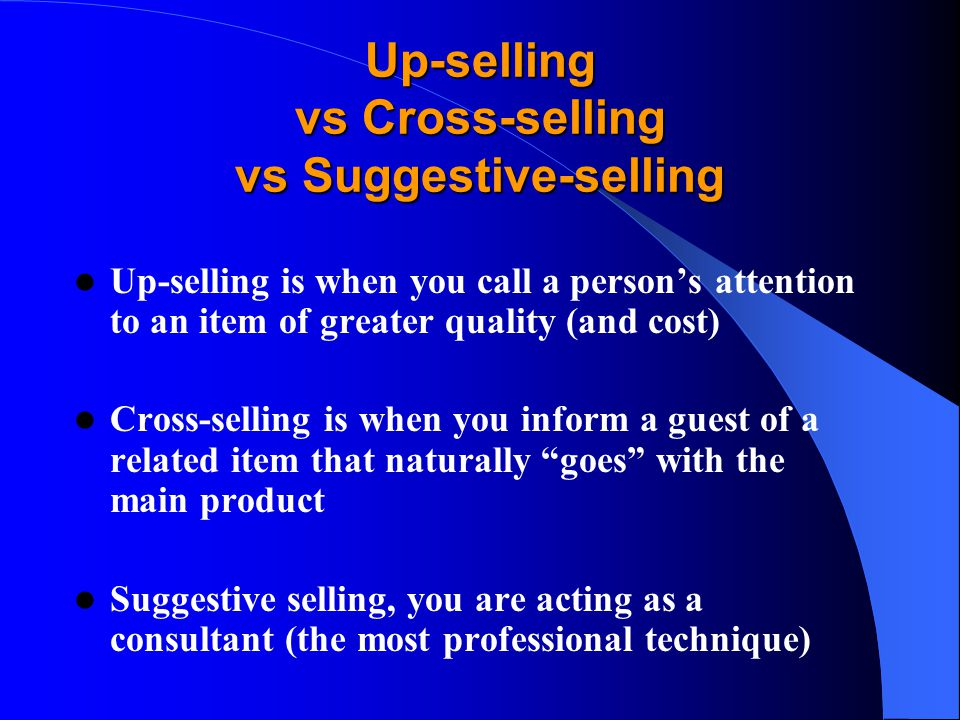 Up-selling vs Cross-selling vs Suggestive-selling
