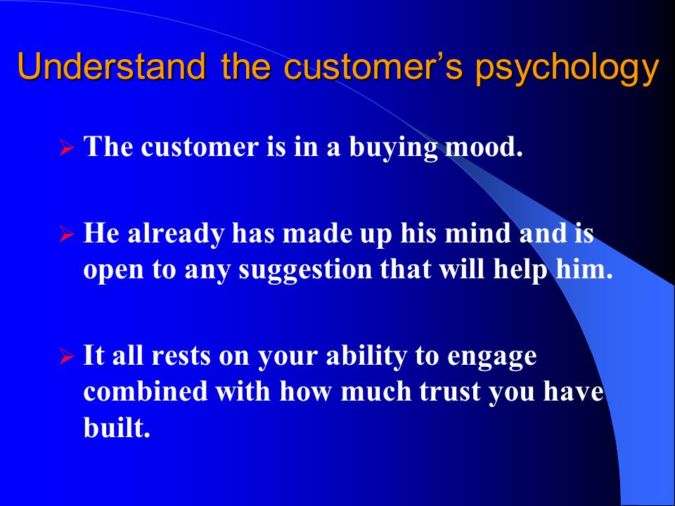 Understand the customer's psychology
