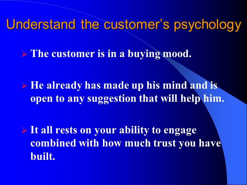 Understand the customer's psychology