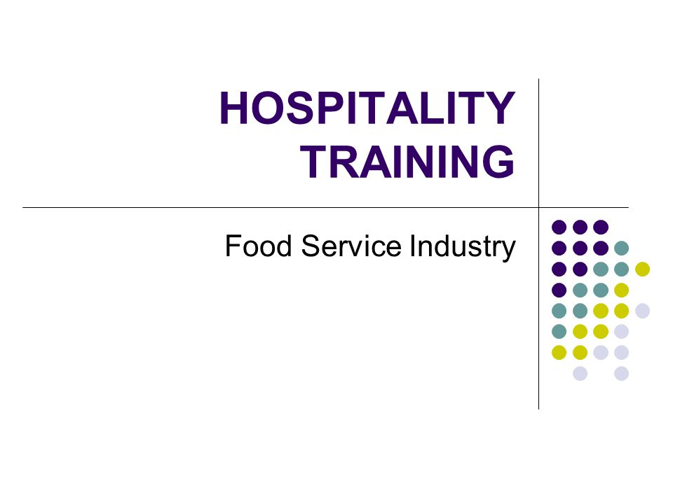 HOSPITALITY TRAINING Food Service Industry