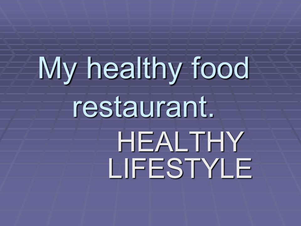My healthy food restaurant.