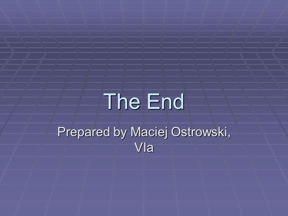 Prepared by Maciej Ostrowski, VIa