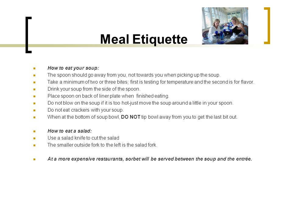 Meal Etiquette How to eat your soup: