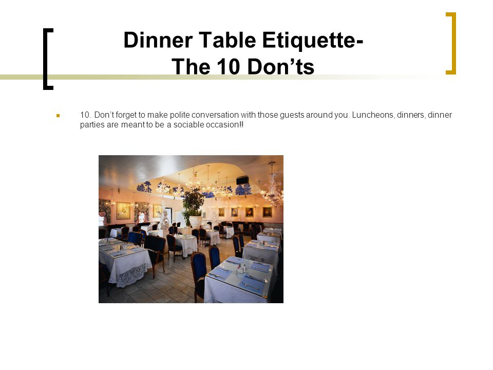 Dinner Table Etiquette- The 10 Don'ts