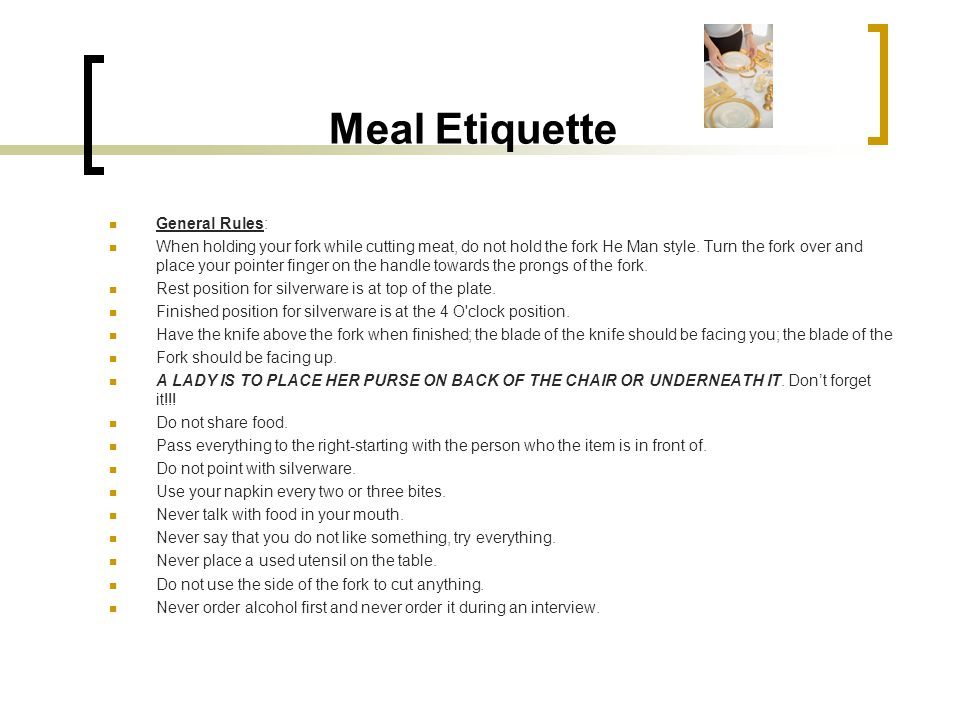 Meal Etiquette General Rules: