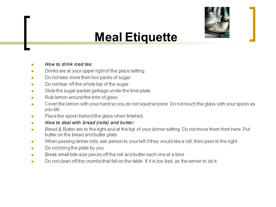 Meal Etiquette How to drink iced tea: