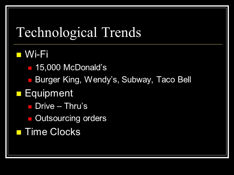 Technological Trends Wi-Fi Equipment Time Clocks 15,000 McDonald's