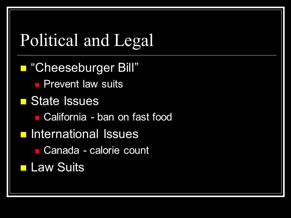 Political and Legal Cheeseburger Bill State Issues