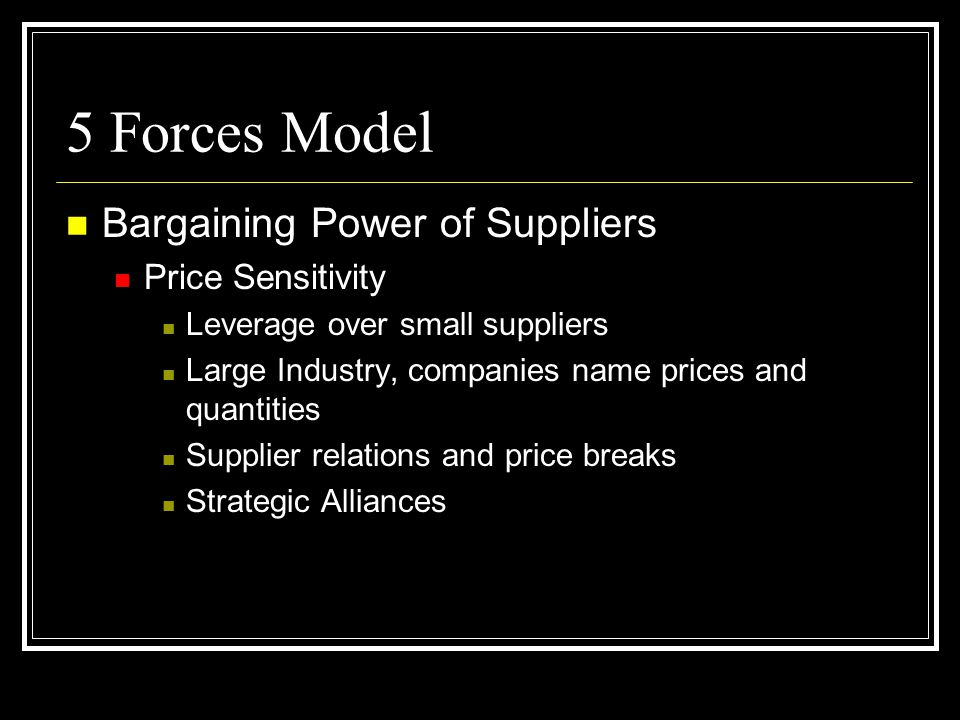 5 Forces Model Bargaining Power of Suppliers Price Sensitivity