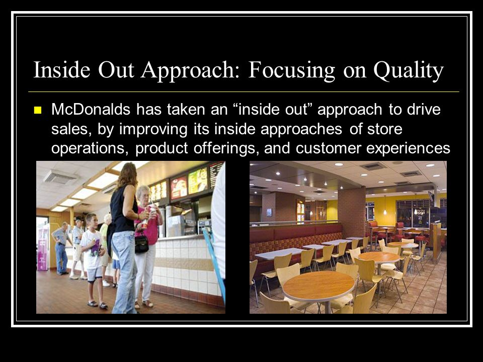 Inside Out Approach: Focusing on Quality