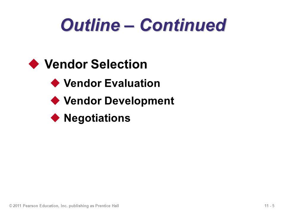 Outline – Continued Vendor Selection Vendor Evaluation