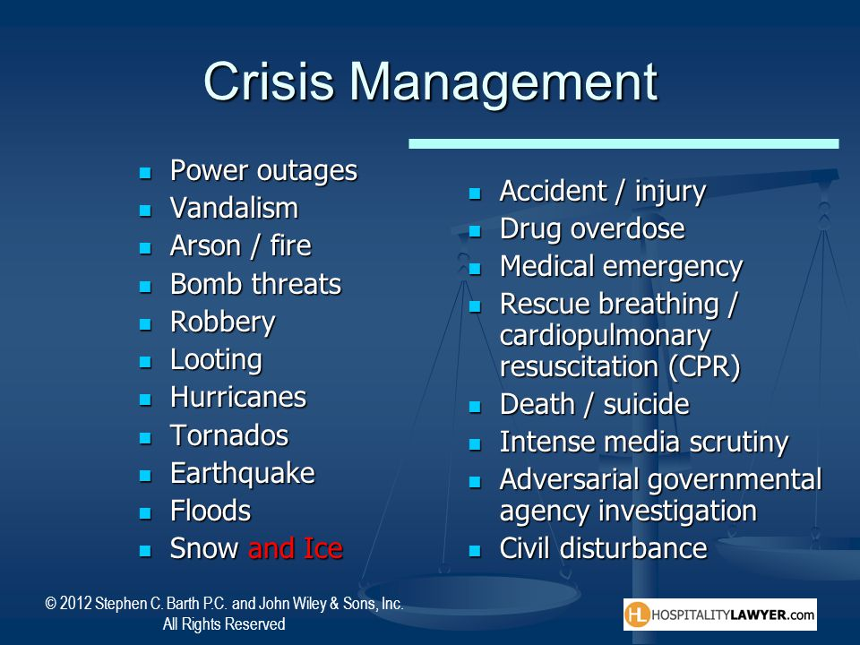 Crisis Management Accident / injury Drug overdose Medical emergency