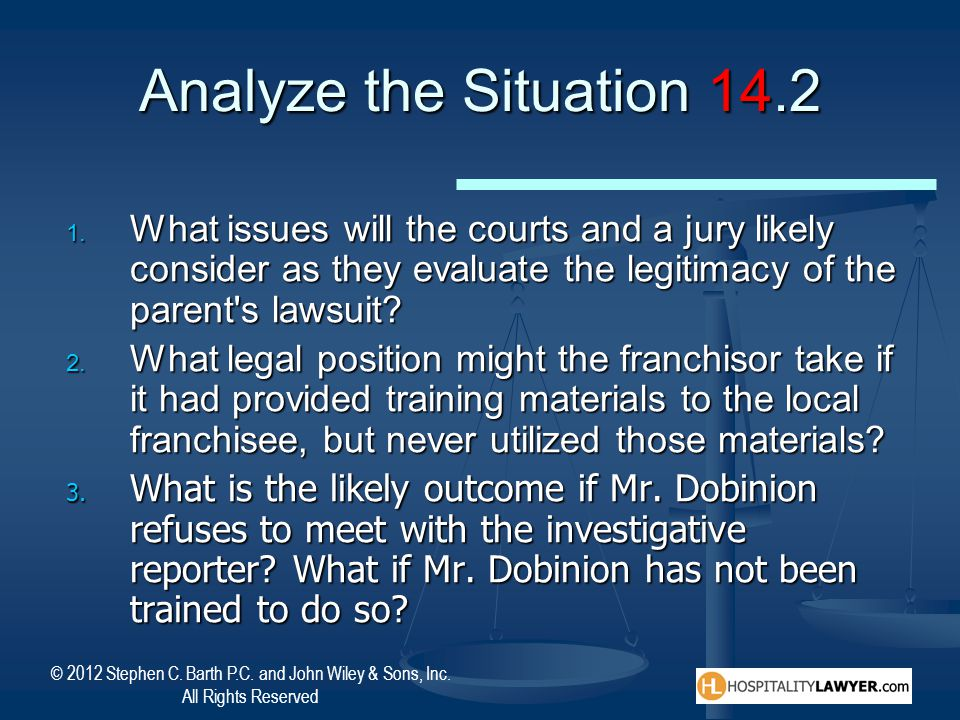 Analyze the Situation 14.2 What issues will the courts and a jury likely consider as they evaluate the legitimacy of the parent s lawsuit