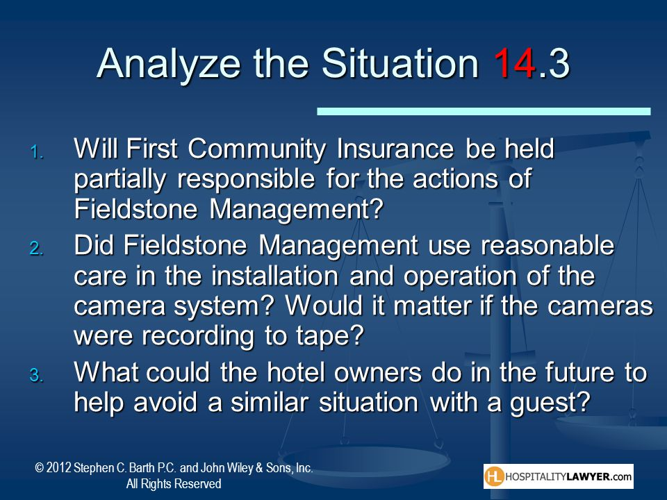 Analyze the Situation 14.3 Will First Community Insurance be held partially responsible for the actions of Fieldstone Management