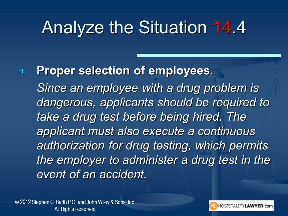 Analyze the Situation 14.4 Proper selection of employees.