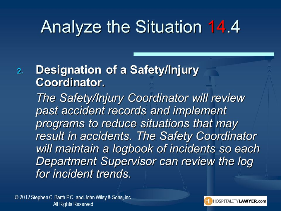 Analyze the Situation 14.4 Designation of a Safety/Injury Coordinator.
