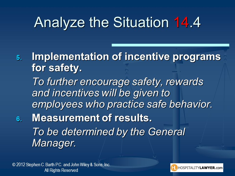 Analyze the Situation 14.4 Implementation of incentive programs for safety.