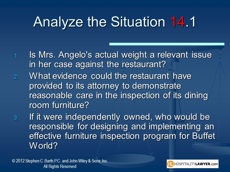 Analyze the Situation 14.1 Is Mrs. Angelo s actual weight a relevant issue in her case against the restaurant