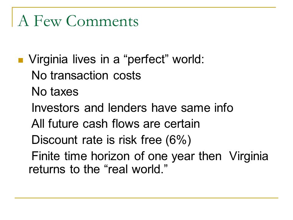 A Few Comments Virginia lives in a perfect world: